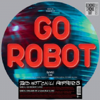 Red Hot Chilli Peppers - Go Robot - RSD 2017